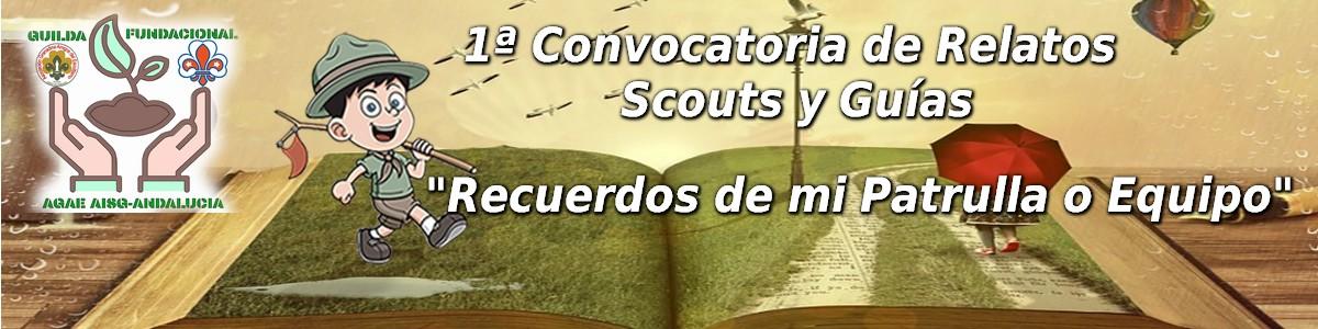 """1ª Convocatoria de Relatos Scouts y Guías """"Recuerdos de mi Patrulla o Equipo"""""""